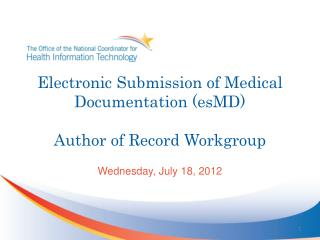 Electronic Submission of Medical Documentation (esMD) Author  of Record Workgroup
