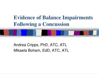 Evidence of Balance Impairments Following a Concussion