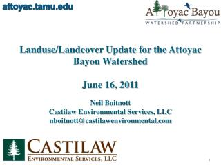 Landuse / Landcover  Update for the  Attoyac  Bayou Watershed June 16, 2011