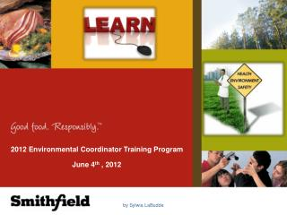 2012  Environmental Coordinator Training Program June 4 th ,  2012