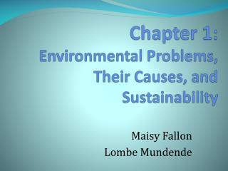 Chapter 1: Environmental Problems, Their Causes, and Sustainability