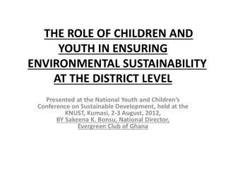 THE ROLE OF  CHILDREN AND YOUTH IN  ENSURING ENVIRONMENTAL  SUSTAINABILITY AT THE DISTRICT LEVEL