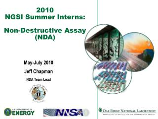 2010 NGSI Summer Interns: Non-Destructive Assay (NDA)
