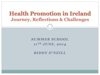 Health Promotion in Ireland Journey, Reflections & Challenges