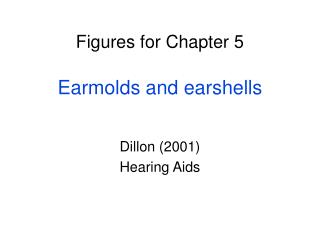 figures for chapter 5  earmolds and earshells
