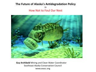 The Future of Alaska's Antidegradation Policy Or How Not to Foul Our Nest