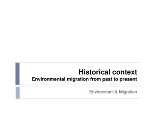 Historical context Environmental  migration  from past  to  present
