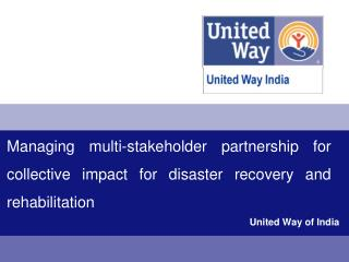 Managing multi-stakeholder partnership for collective impact for disaster recovery and rehabilitation
