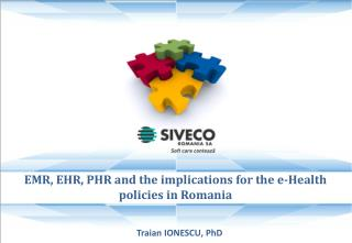 EMR , EHR, PHR and the implications for the e-Health policies in  Romania