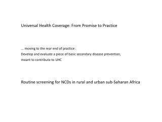 Universal  Health Coverage :  From Promise to  Practice