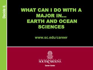 WHAT CAN I DO WITH A MAJOR IN...  EARTH AND OCEAN SCIENCES