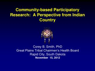 Community-based Participatory Research:  A Perspective from Indian Country
