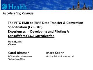 The PITO EMR-to-EMR Data Transfer & Conversion Specification (E2E-DTC ): Experiences in Developing and Piloting A  Cons