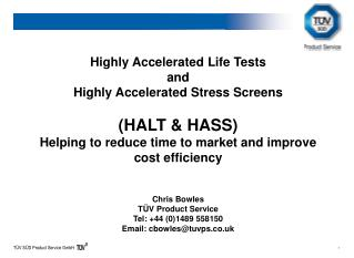 Highly Accelerated Life Tests  and  Highly Accelerated Stress Screens  (HALT & HASS) Helping to reduce time to market a