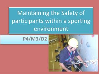 Maintaining the Safety of participants within a sporting environment