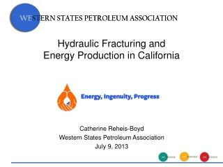 Hydraulic Fracturing and  Energy Production in California