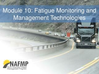 Module 10:  Fatigue Monitoring and Management Technologies
