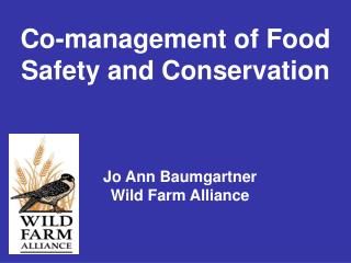 Jo Ann Baumgartner Wild Farm Alliance