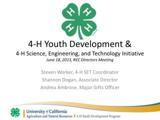 4-H Youth Development &  4-H Science, Engineering, and Technology Initiative  June 18, 2013, REC Directors Meeting
