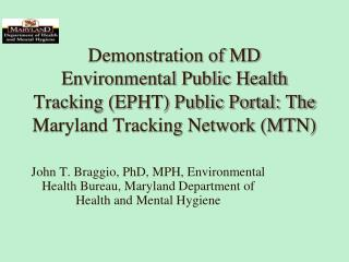Demonstration of MD Environmental Public Health Tracking (EPHT) Public Portal: The Maryland Tracking Network (MTN)