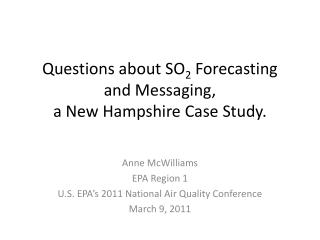 Questions about SO 2  Forecasting and Messaging,  a New Hampshire Case Study.