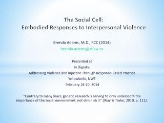 The Social Cell:  Embodied Responses to Interpersonal Violence
