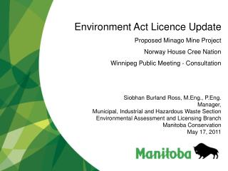 Environment Act Licence Update Proposed Minago Mine Project Norway House Cree Nation Winnipeg Public Meeting - Consulta