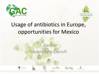 Usage of antibiotics in Europe, opportunities for Mexico