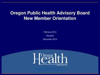 Oregon Public Health Advisory Board New Member Orientation