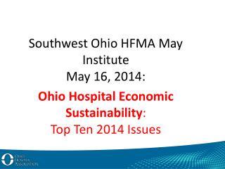 Southwest Ohio HFMA May Institute May  16,  2014: