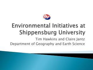 Environmental Initiatives at Shippensburg University