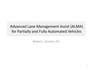 Advanced Lane Management Assist (ALMA) for Partially and Fully Automated Vehicles