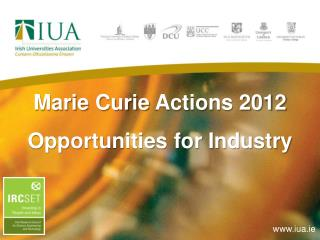 Marie Curie  Actions 2012 Opportunities for Industry