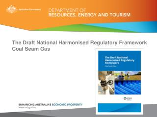 The Draft National Harmonised Regulatory Framework Coal Seam Gas