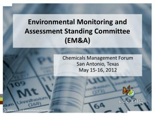 Environmental Monitoring and Assessment Standing Committee (EM&A)