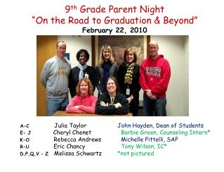 "9 th Grade Parent Night ""On the Road to Graduation & Beyond"" February 22, 2010"