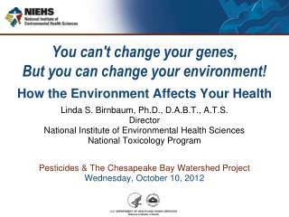 You can't change your genes,  But you can change your environment! How the Environment Affects Your Health