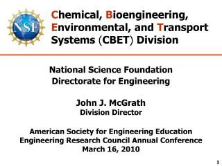 National Science Foundation Directorate for Engineering John J. McGrath Division Director American Society for Engineer