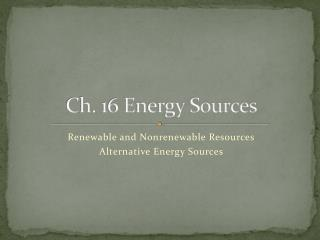 Ch. 16 Energy Sources