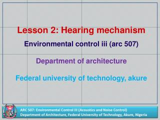 Lesson 2: Hearing  mechanism Environmental control iii (arc 507) Department of architecture Federal university of techn