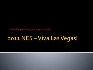 2011 NES � Viva Las Vegas!