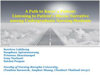 A Path to Know a Patient: Listening to Patient�s Illness Narrative among Undergraduate Nursing Students