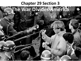 Chapter 29 Section 3 The War Divides America