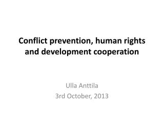 Conflict  prevention,  human rights  and  development cooperation