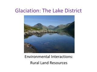 Glaciation: The Lake District