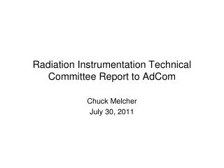 Radiation Instrumentation Technical Committee Report to AdCom