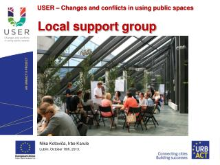 USER – Changes and conflicts in using public spaces