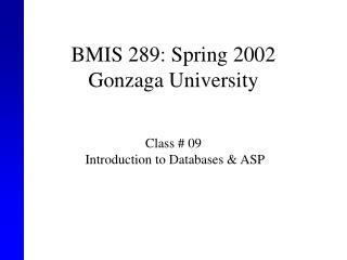 BMIS 289: Spring 2002 Gonzaga University