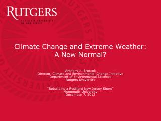 Climate Change and Extreme Weather: A New Normal?