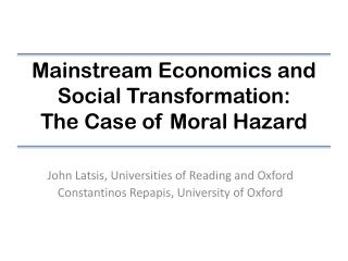 Mainstream Economics and Social Transformation: The Case of Moral Hazard